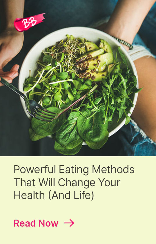 https://www.nykaa.com/beauty-blog/powerful-eating-methods-that-will-change-your-health-and-life?intcmp=health_&_wellness-family_nutrition,tiptile,18,powerful-eating-methods-that-will-change-your-health-and-life