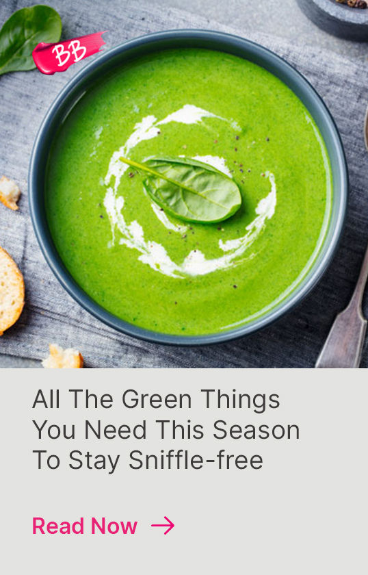 https://www.nykaa.com/beauty-blog/all-the-green-things-you-need-this-season-to-stay-sniffle-free?intcmp=health_&_wellness-ayurveda_&_herbs,tiptile,9,all-the-green-things-you-need-this-season-to-stay-sniffle-free