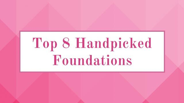 Top Eight Handpicked Foundations | Nykaa